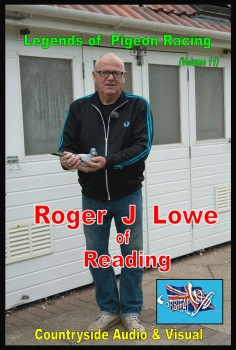 Legends of Pigeon Racing  -  Roger J. Lowe of Reading